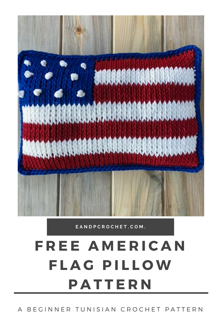 Pattern American Flag Pillow Evelyn And Peter Crochet